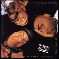 Fishbone - In Your Face lyrics