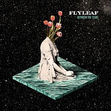 Flyleaf - Between the stars lyrics