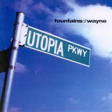 Fountains of Wayne - Utopia Parkway lyrics