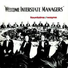 Fountains of Wayne - Welcome Interstate Managers lyrics