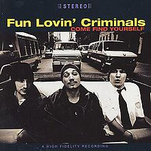 Fun Lovin Criminals - Come find yourself lyrics