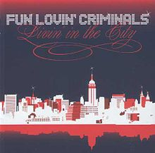 Fun Lovin Criminals - Livin in the city lyrics
