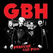 GBH - Perfume and piss lyrics