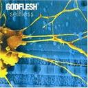 Godflesh - Selfless lyrics