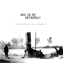 God Is An Astronaut - All is violnet, all is bright lyrics