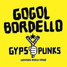 Gogol Bordello - Gypsy punks: Underdog world strike lyrics