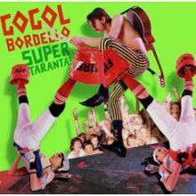 Gogol Bordello - Super taranta! lyrics