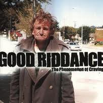 Good Riddance - The Phenomenon Of Craving lyrics