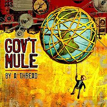 Govt Mule - By a thread lyrics