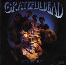 Grateful Dead - Built To Last lyrics