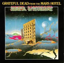 Grateful Dead - Grateful Dead From The Mars Hotel lyrics