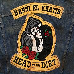 Hanni El Khatib - Head in the dirt lyrics