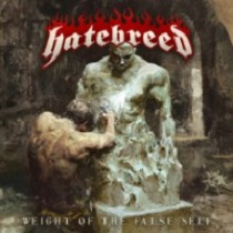 Hatebreed - Weight of the false self lyrics