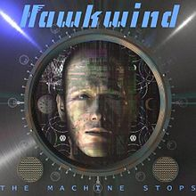 Hawkwind - The machine stops lyrics
