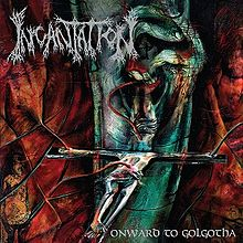 Incantation - Onward to golgotha lyrics