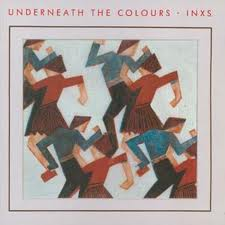 INXS - Underneath The Colours lyrics