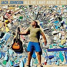 Jack Johnson - All the light above it too lyrics