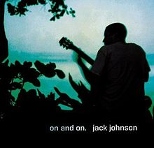 Jack Johnson - On and on lyrics