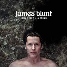 James Blunt - Once upon a mind music lyrics