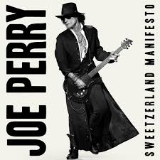 Joe Perry - Sweetzerland manifesto lyrics
