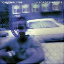 John Frusciante - Inside Of Emptiness lyrics