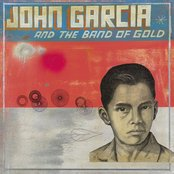 John Garcia - And the band of gold lyrics