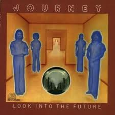 Journey - Look Into The Future lyrics