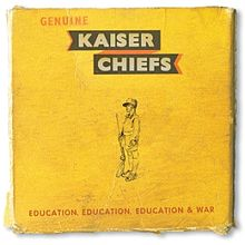Kaiser Chiefs - Education, education, education & war lyrics