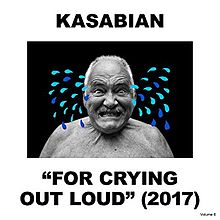 Kasabian - For crying out loud lyrics
