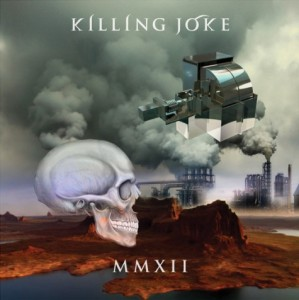 Killing Joke - MMXII lyrics