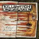 Killswitch Engage - Alive Or Just Breathing? lyrics