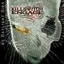 Killswitch Engage - As Daylight Dies lyrics
