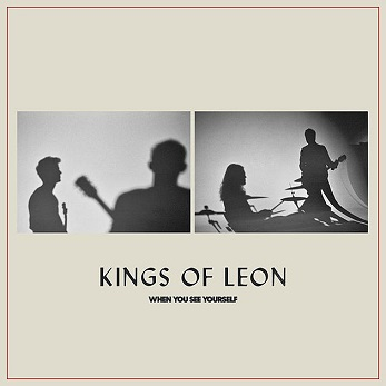 Kings Of Leon - When you see yourself music lyrics