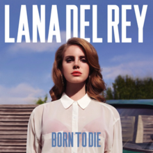 Lana Del Rey - Born to die lyrics