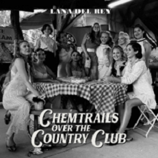 Lana Del Rey - Chemtrails over the country club lyrics