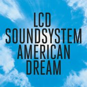 LCD Soundsystem - American dream lyrics