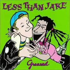 Less Than Jake - Greased lyrics
