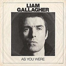 Liam Gallagher - As you were lyrics