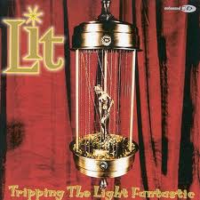 Lit - Tripping The Light Fantastic lyrics