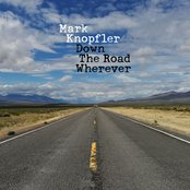 Mark Knopfler - Down the road wherever lyrics