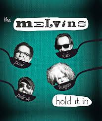 Melvins - Hold it in lyrics