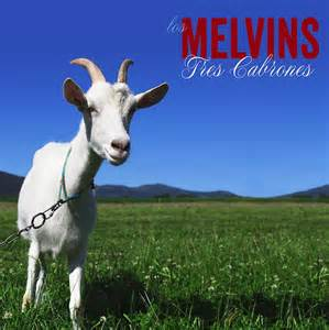 Melvins - Tres cabrones album lyrics