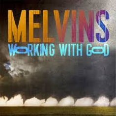 Melvins - Working with god lyrics