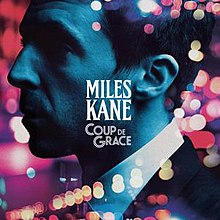 Miles Kane - Coup De grace album lyrics