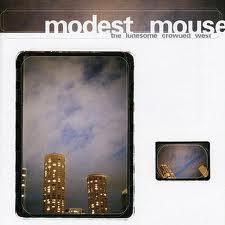 Modest Mouse - The Lonesome Crowded West lyrics
