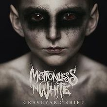 Motionless In White - Graveyard shift lyrics