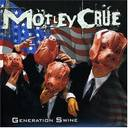 Motley Crue - Generation Swine lyrics