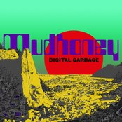 Mudhoney - Digital garbage lyrics