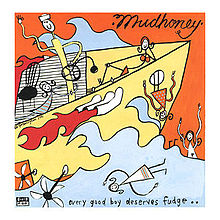 Mudhoney - Every good boy deserves fudge lyrics