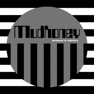 Mudhoney - Morning in america lyrics